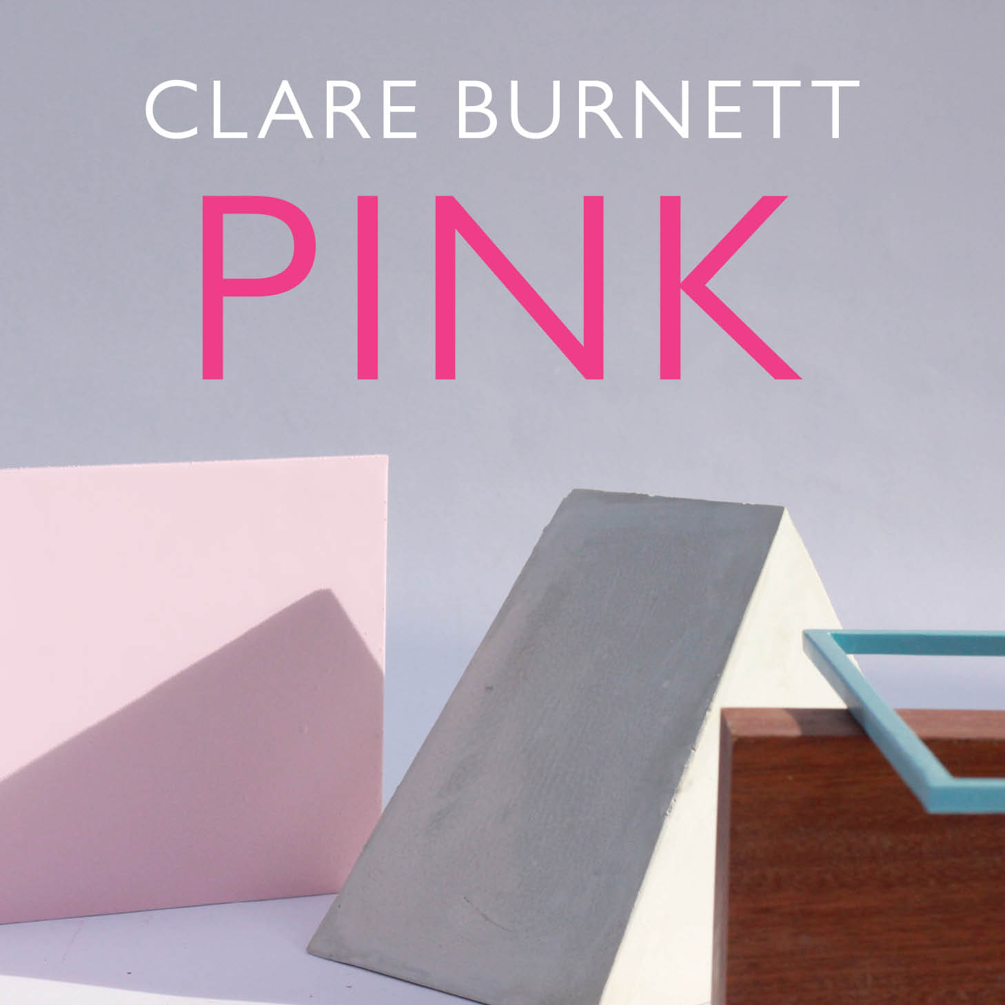 Clare Burnett exhibition 'Pink' at William Benington Gallery. Opens 22nd Oct 2015. Image courtesy William Benington